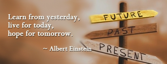 learn-from-yesterday-live-for-today-hope-for-tomorrow-life-quote